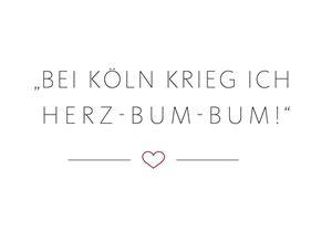 Dein bester Spruch für Köln!